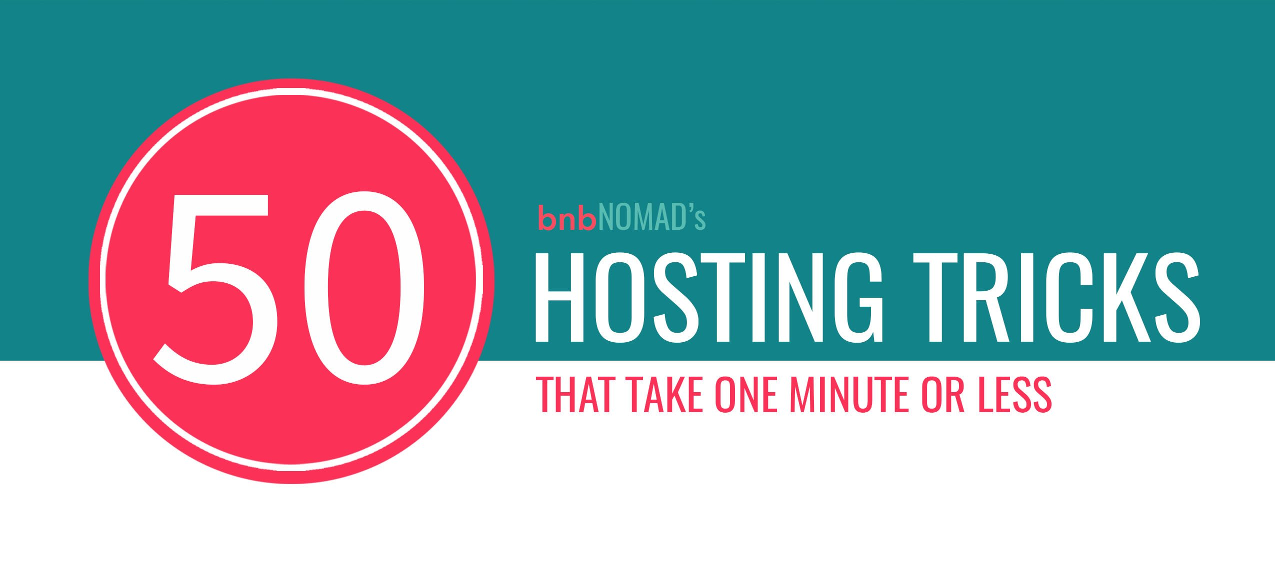 bnbNomad's 50 Airbnb Hosting Tricks that take one minute or less